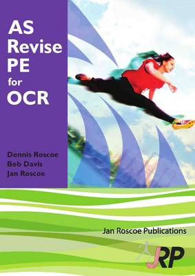 AS Revise PE for OCR: A Level Physical Education Student Revision Guide - AS/A2 Revise PE Series (Paperback)