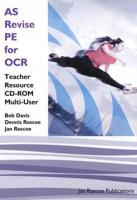 AS Revise PE for OCR Teacher Resource CD-ROM Multi User Version: AS/A2 PE Revise Series - AS/A2 Revise PE Series (CD-ROM)