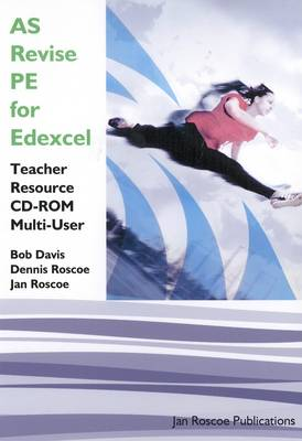 AS Revise PE for Edexcel Teacher Resource CD-ROM Multi User Version: AS/A2 Revise PE Series - AS/A2 Revise PE Series (CD-ROM)