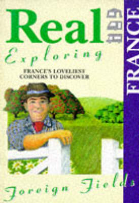 France: France's Loveliest Corners to Discover - Real Exploring S. No. 2 (Paperback)