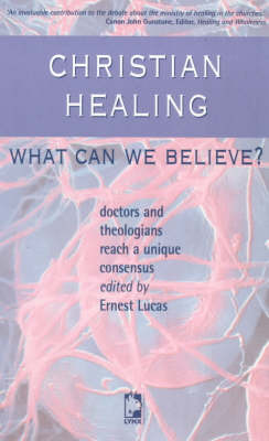 Christian Healing: What Can We Believe? (Paperback)