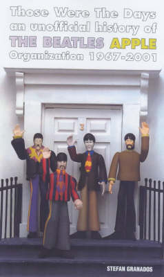 Those Were The Days: An Unofficial History of the Beatles Apple Organization 1967 (Paperback)