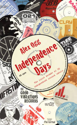Independence Days: The Story of UK Independent Record Labels (Paperback)