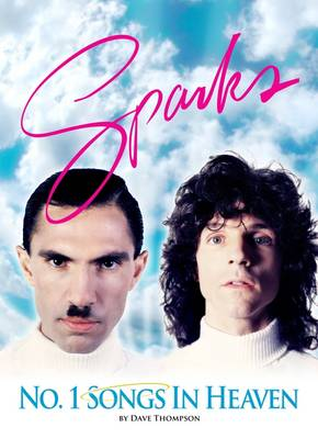Number One Songs In Heaven: The Sparks Story (Paperback)