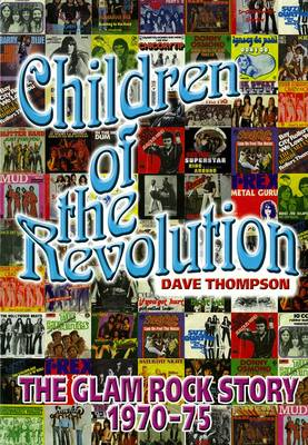 Children Of The Revolution: The Glam Rock Encyclopedia (Paperback)