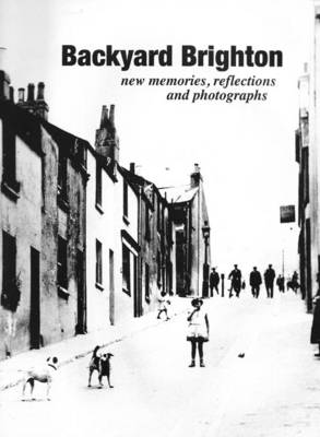 Backyard Brighton: New Memories, Reflections and Photographs (Paperback)