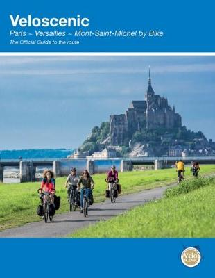 Veloscenic: Paris-Versailles-Mont Saint Michel by bike (Paperback)