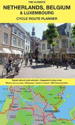 The Ultimate Netherlands, Belgium & Luxembourg Cycle Route Planner (Sheet map, folded)