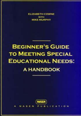 Beginner's Guide to Meeting Special Educational Needs: A Handbook - nasen spotlight (Paperback)
