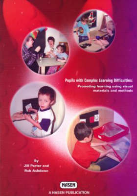Pupils with Complex Learning Difficulties: Promoting Learning using Visual Materials & Methods - nasen spotlight (Paperback)