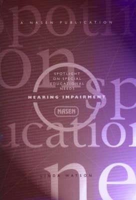 Spotlight on Special Educational Needs: Hearing Impairment - nasen spotlight (Paperback)
