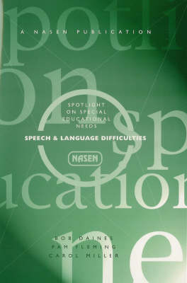 Spotlight on Special Educational Needs: Speech & Language Difficulties - nasen spotlight (Paperback)