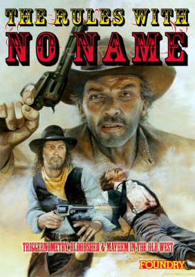The Rules with No Name: Or a Fistful of Dice (Hardback)