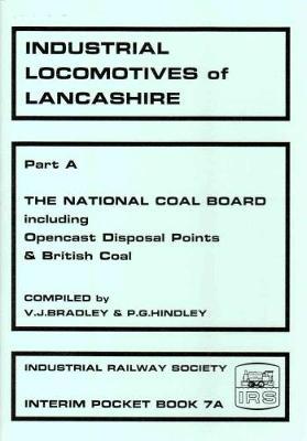 Industrial Locomotives of Lancashire: Pt. A: The National Coal Board Pocket Book (Paperback)