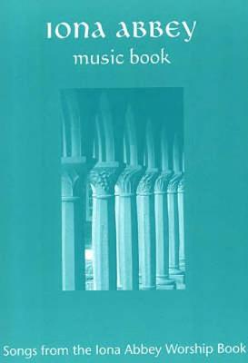"Iona Abbey Music Book: Songs from the ""Iona Abbey Worship Book"" (Spiral bound)"