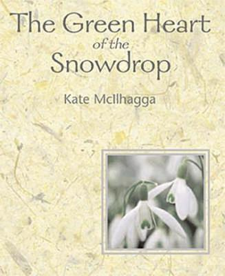 The Green Heart Of The Snowdrop (Paperback)