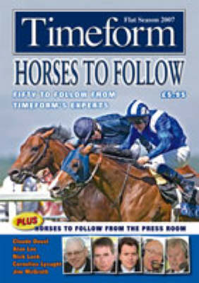 """Timeform"" Horses to Follow 2007 Flat Season 2007: A ""Timeform"" Racing Publication (Paperback)"