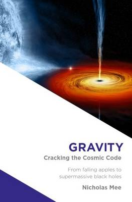 Gravity: Cracking the Cosmic Code (Hardback)