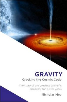 Gravity: Cracking the Cosmic Code (Paperback)