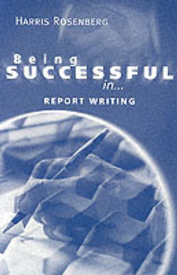 Report Writing - Being Successful in... S. (Paperback)