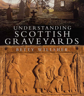 Understanding Scottish Graveyards (Paperback)