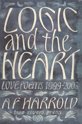 Logic and the Heart: Love Poems 1999-2003 (Paperback)