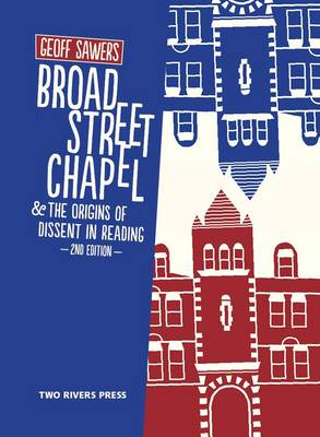Broad Street Chapel & the Origins of Dissent in Reading (Paperback)