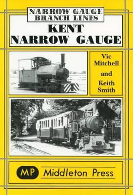 Kent Narrow Gauge - Narrow Gauge (Hardback)