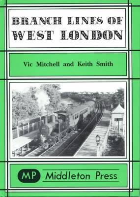 Branch Lines of West London - Branch Lines S. (Hardback)