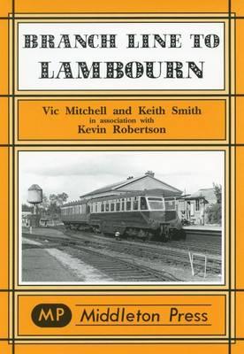 Branch Lines to Lambourn - Branch Lines S. (Hardback)