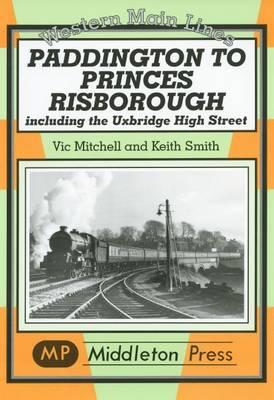 Paddington to Princes Risborough - Western Main Line (Hardback)