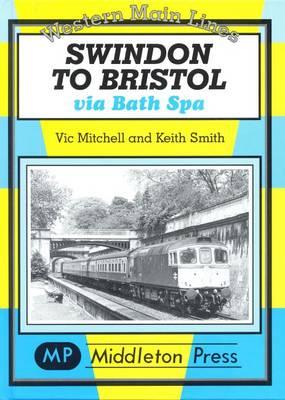 Swindon to Bristol - Western Main Line (Hardback)