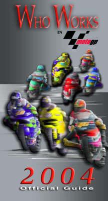 Who Works in MotoGP 2004 (Hardback)