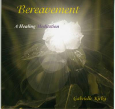 Bereavement a Healing Meditation (CD-Audio)