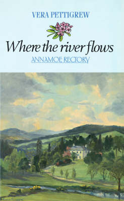 Where the River Flows: Annamoe Rectory (Paperback)