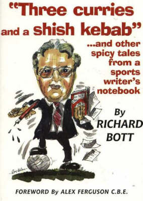 """Three Curries and a Shish Kebab""...and Other Spicy Tales from a Sports Writer's Notebook (Paperback)"