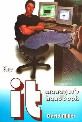 The IT Manager's Handbook: A Guide for IT Professionals and Students (Spiral bound)