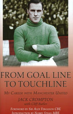 From Goal-Line to Touchline: My Career with Manchester United (Hardback)