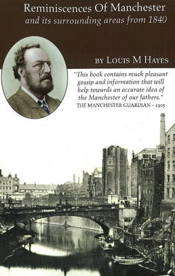 Reminiscences of Manchester: and Its Surrounding Areas from 1840 (Paperback)