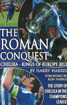 Roman Conquest: Chelsea - Kings of Europe 2012 (Paperback)