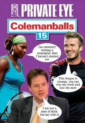 Private Eye's Colemanballs: No. 15 (Paperback)