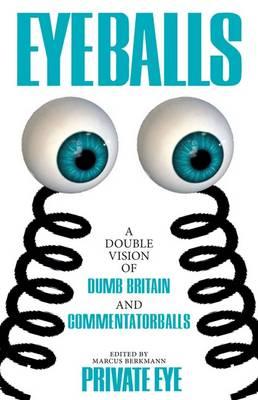 Eyeballs: A Double Vision of Delightful Drivel (Hardback)
