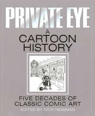 Private Eye a Cartoon History (Hardback)