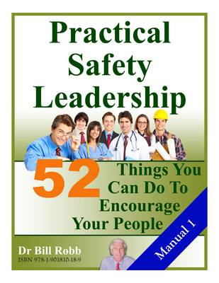 Practical Safety Leadership. 52 Things You Can Do to (Spiral bound)