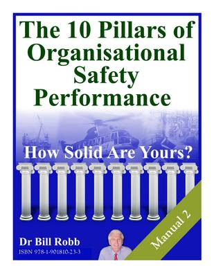 The 10 Pillars Of Organisational Safety Performance.: How Solid are Yours? (Spiral bound)