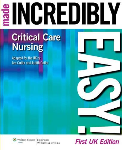 Critical Care Nursing Made Incredibly Easy! UK Edition (Paperback)