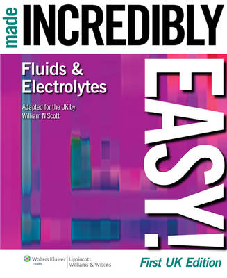 Fluids and Electrolytes Made Incredibly Easy! - Incredibly Easy! Series (Paperback)