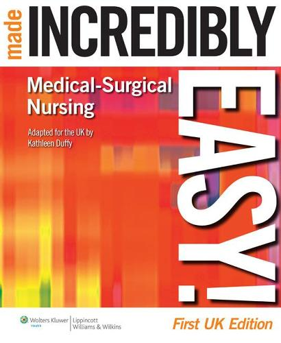 Medical-Surgical Nursing Made Incredibly Easy! - Incredibly Easy! Series (R) (Paperback)