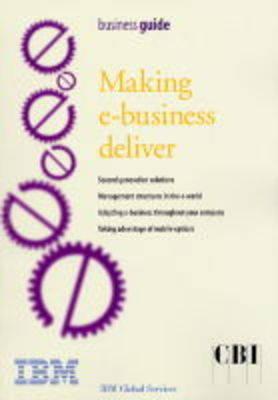 Making E-business Deliver (Paperback)