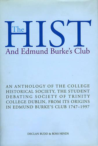 The Hist, The: And Edmund Burke's Club (Hardback)